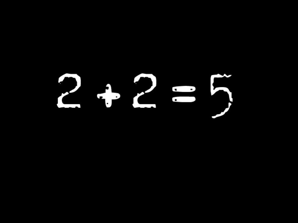 """2 + 2 =5"""
